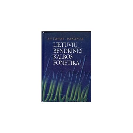 Lietuvių bendrinės kalbos fonetika/ Pakerys A.