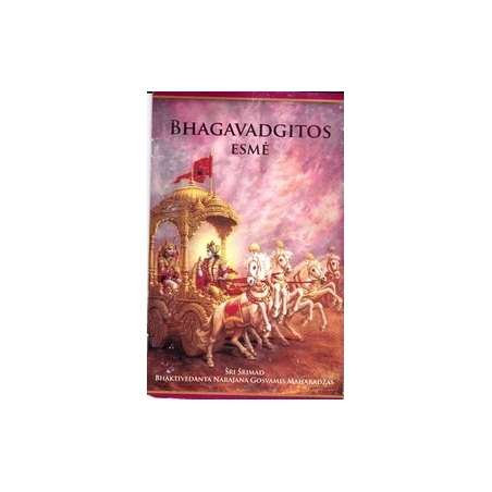 Bhagavadgitos esmė/ Šri Šrimad Bhaktivedanta Narajana Maharadžas