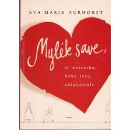 Mylėk save, ir nesvarbu, koks tavo sutuoktinis/ Zurhorst E.-M.