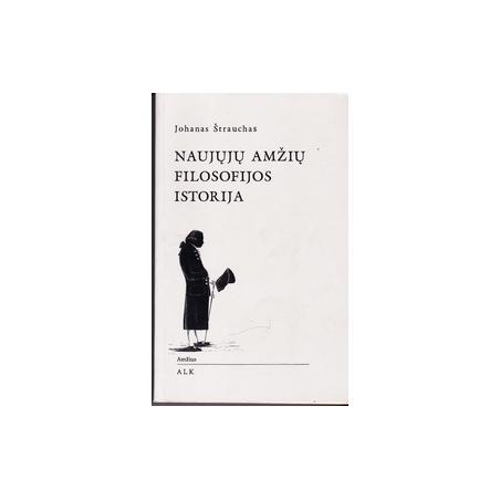 Naujųjų amžių filosofijos istorija/ Štrauchas J.
