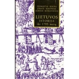Lietuvos istorija iki 1795 metų/ Kiaupa Z. ir kiti