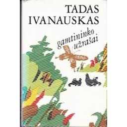 Gamtininko užrašai/ Ivanauskas T.