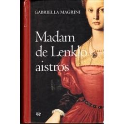 Madam de Lenklo aistros/ Magrini G.