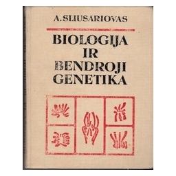 Biologija ir bendroji genetika/ Sliusariovas A.