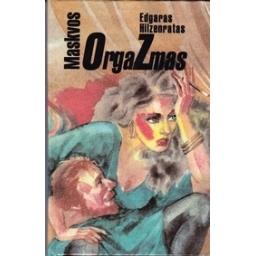 Maskvos orgazmas/ Hilzenratas E.
