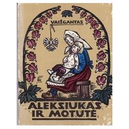 Aleksiukas ir motutė/ Vaižgantas