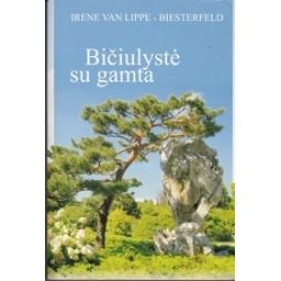 Bičiulystė su gamta: kaip atkurti žmogaus ir Visatos ryšį/ van Lippe-Biesterfeld I.