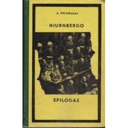 Niurnbergo epilogas/ Poltorakas Arkadijus