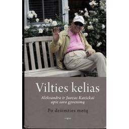 Vilties kelias: po dešimties metų/ Kazickas J., Kazickienė A.