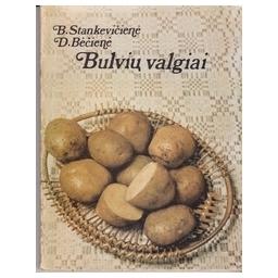 Bulvių valgiai/ Stankevičienė B., Bėčienė D.