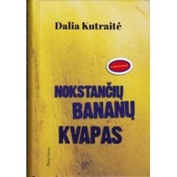 Nokstančių bananų kvapas/ Kutraitė D.