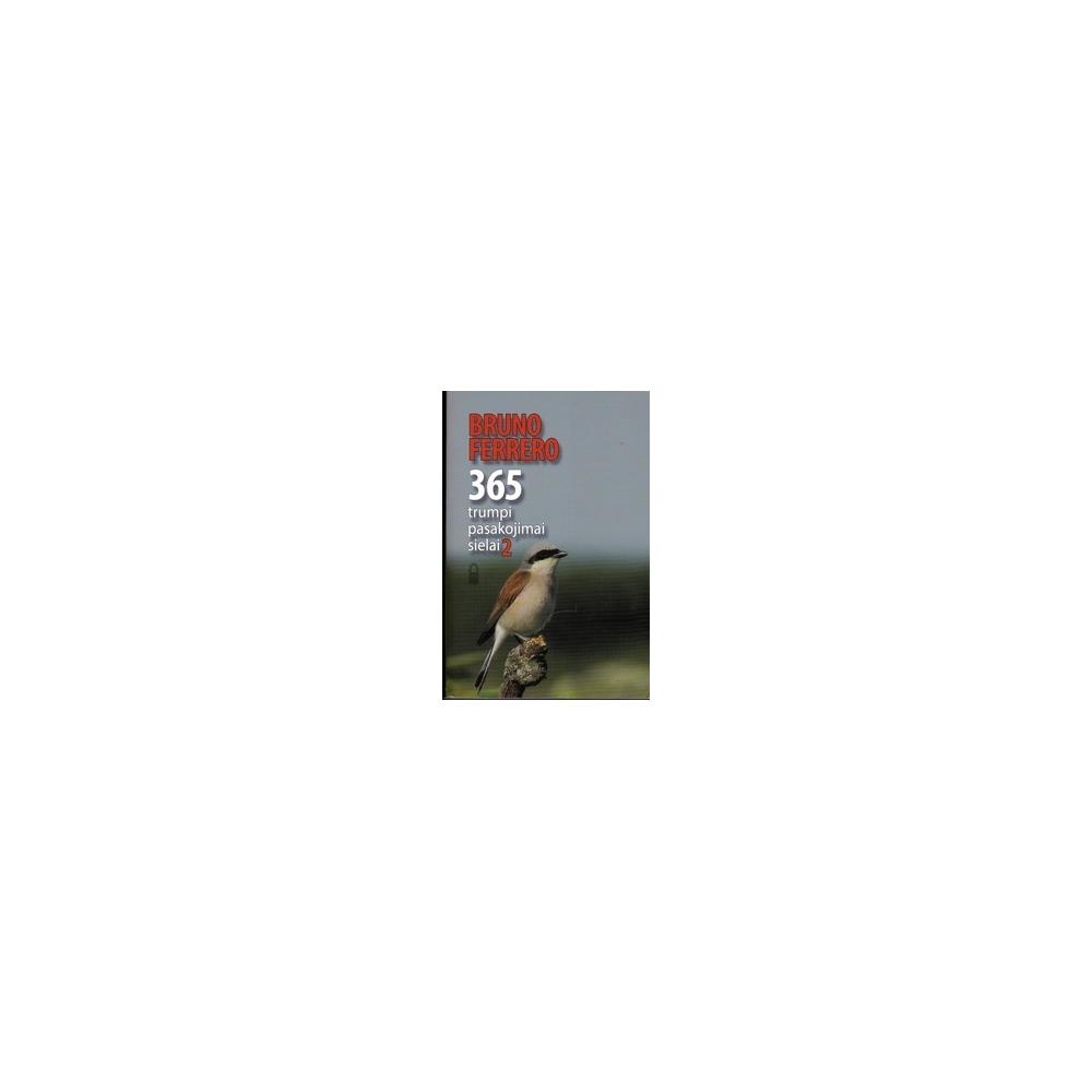 365 trumpi pasakojimai sielai. 2 dalis/ Ferrero B.