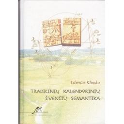 Tradicinių kalendorinių švenčių semantika/ Klimka L.