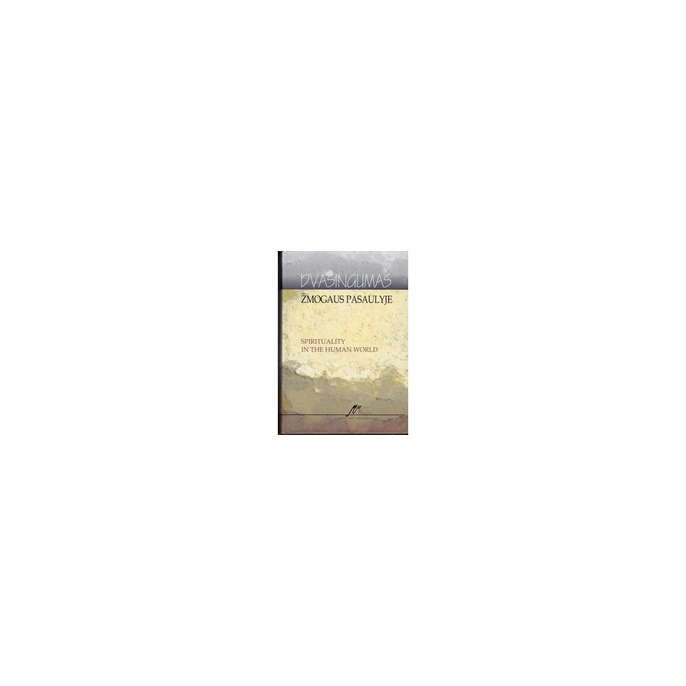 Dvasingumas žmogaus pasaulyje/ Kondratienė R., Kievišas J.