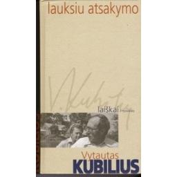 Lauksiu atsakymo: laiškai, novelės/ Kubilius V.
