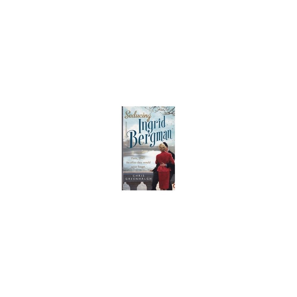 Seducing Ingrid Bergman/ Greenhalgh Ch.