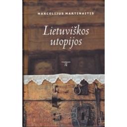Lietuviškos utopijos/ Martinaitis M.