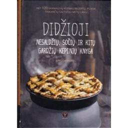 Didžioji nesaldžių, sočių ir kitų gardžių kepinių knyga/ Vaskel J.
