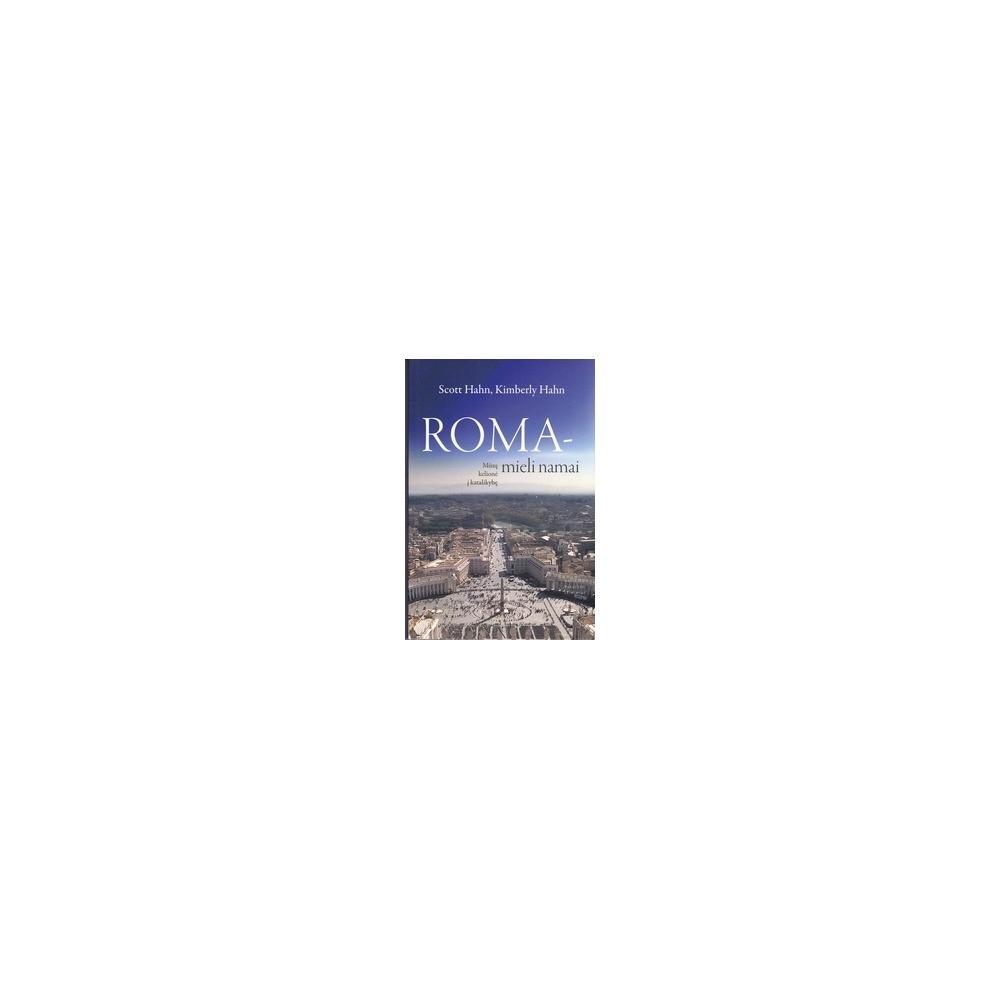 Roma – mieli namai/ Hahn S., Hahn K.