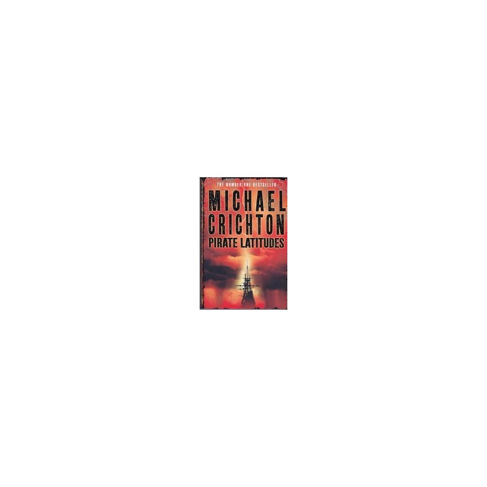 Pirate Latitudes/ Crichton M.