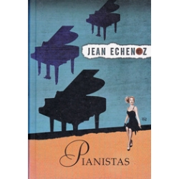 Pianistas/ Echenoz Jean