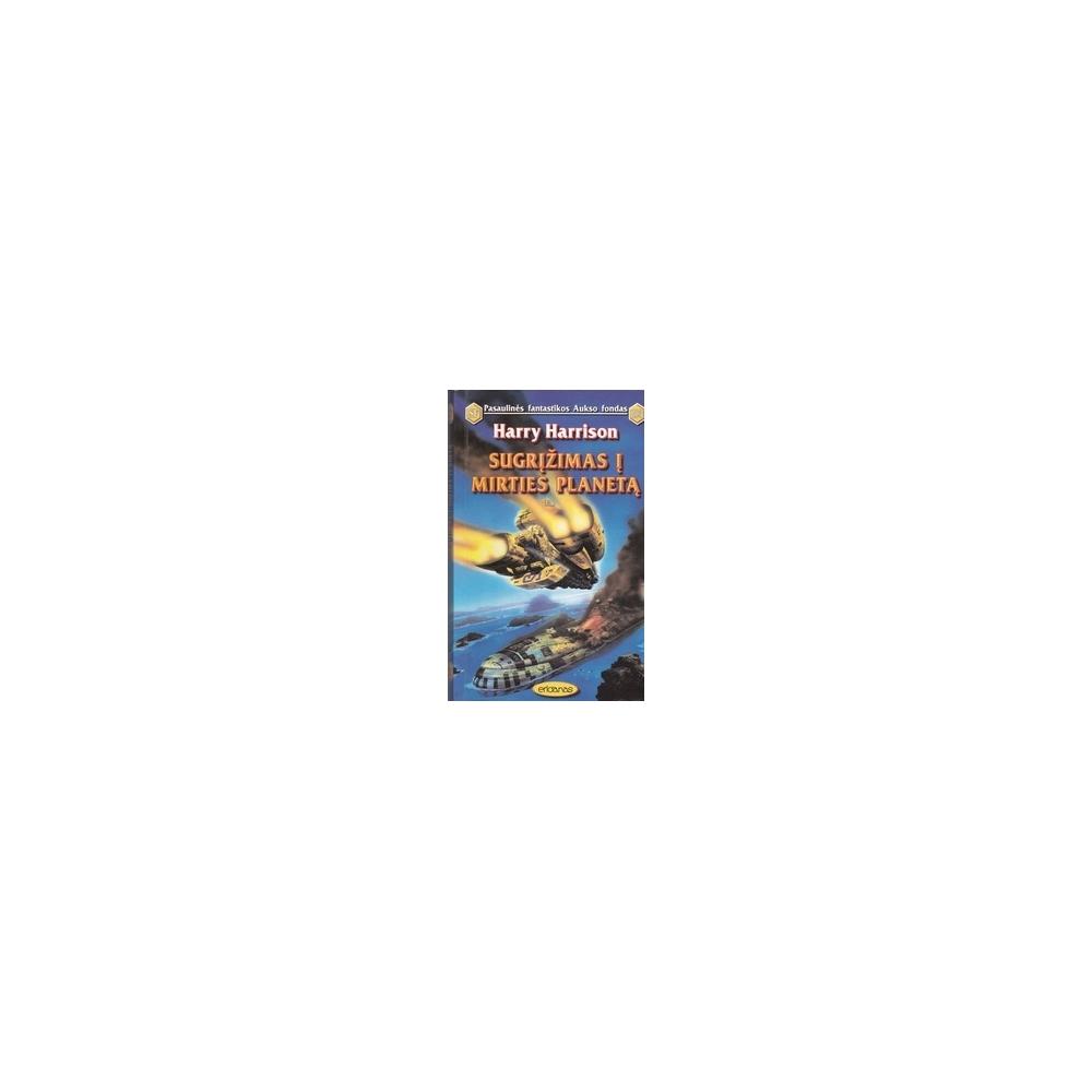 Sugrįžimas į Mirties planetą (103)/ Harrison H.