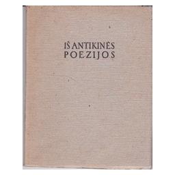Iš antikinės poezijos/ vert. A. Churginas