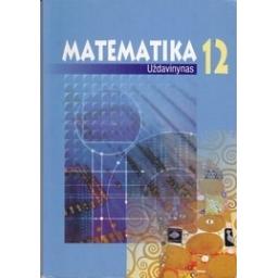 Matematika 12 kl. Uždavinynas/ Stakėnas V.