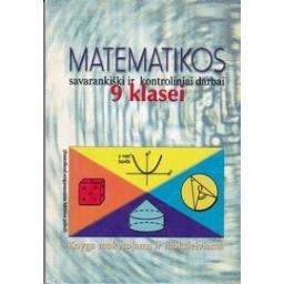 Matematikos savarankiški ir kontroliniai darbai 9 k./ Daugelavičiūtė V.