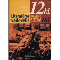 Literatūros vadovėlis 12 kl. Mokinio knyga išplėstinam kursui (2 dalis)/ Saulius Žukas (sudaryt.)
