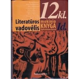 Literatūros vadovėlis 12 kl. Mokinio knyga išplėstinam kursui (1 dalis)/ Saulius Žukas (sudaryt.)