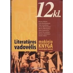 Literatūros vadovėlis 12 kl. Mokinio knyga bendrajam kursui/ Saulius Žukas (sudaryt.)
