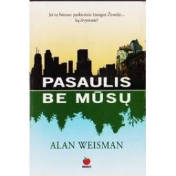 Pasaulis be mūsų/ Weisman Alan