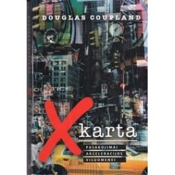 X karta: pasakojimai akceleracijos visuomenei/ Coupland D.