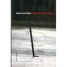 Miegas ir kitos moterys/ Parulskis Sigitas