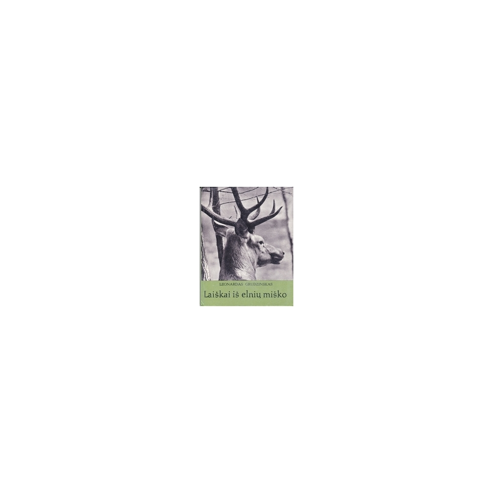 Laiškai iš elnių miško/ Grudzinskas L.