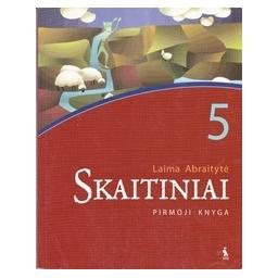 Skaitiniai 5 kl. Pirmoji knyga/ Abraitytė L.
