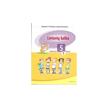 Lietuvių kalba. Vadovėlis 5 kl., 1 d./ Sirtautas V., Sirtautienė J.