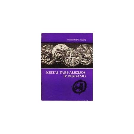 Keltai tarp Alezijos ir Pergamo/ Šletė F.