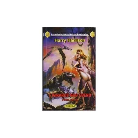 Į vakarus nuo Edeno. Pirma knyga (275)/ Harrison H.