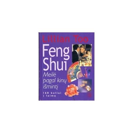 Feng shui: meilė pagal kinų išmintį/ Too L.