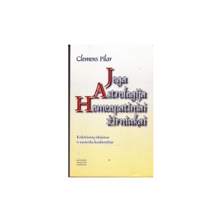 Joga. Astrologija. Homeopatiniai žirniukai/ Pilar C.