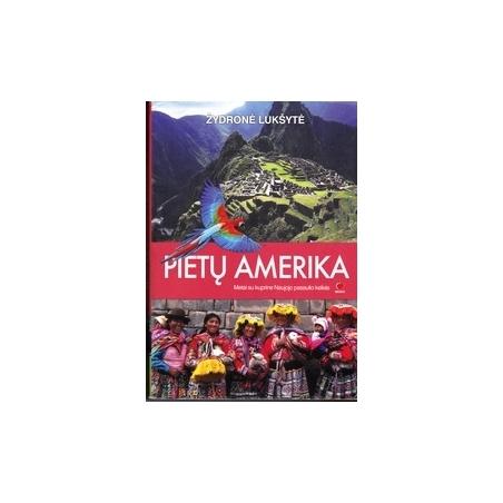 Pietų Amerika. Metai su kuprine Naujojo pasaulio keliais/ Lukšytė Ž.