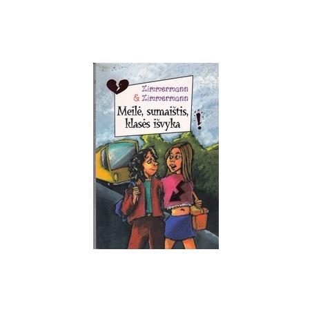 Meilė, sumaištis, klasės išvyka/ Zimmermann & Zimmermann