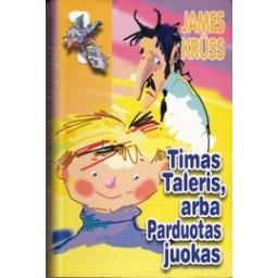 Timas Taleris, arba Parduotas juokas/ Kruss J.