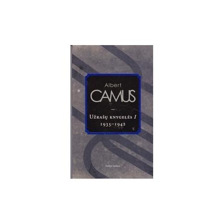 Užrašų knygelės I (1935-1942)/ Camus A.
