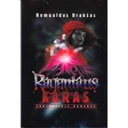 Raganiaus karas/ Drakšas Romualdas