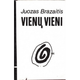 Vienų vieni/ Brazaitis J.