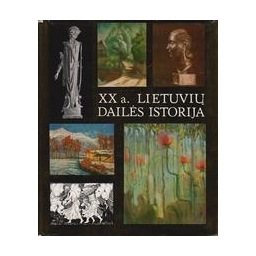 XX a. lietuvių dailės istorija/ I dalis 1900-1940