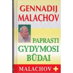 Paprasti gydymosi būdai/ Malachov G.
